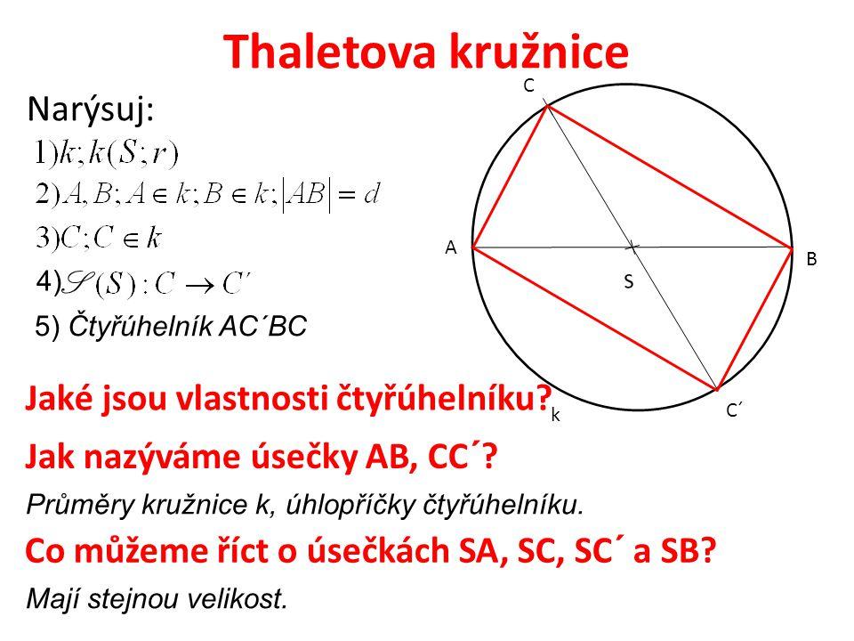 S k C C´ A B Thaletova kružnice Co platí pro úhlopříčky AB, CC´.