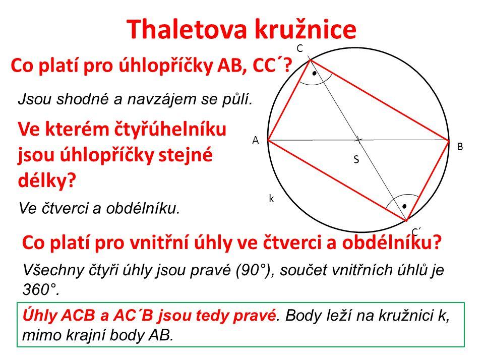 Thaletova kružnice Pro libovolný trojúhelník ABC s přeponou AB platí:  jestliže je ABC pravoúhlý trojúhelník s přeponou AB, leží vrchol C na kružnici k s průměrem AB  jestliže vrchol C leží na kružnici k s průměrem AB, je ABC pravoúhlý trojúhelník s přeponou AB S k C A B Thalés z Milétu Řek, matematik, filozof a astronom.