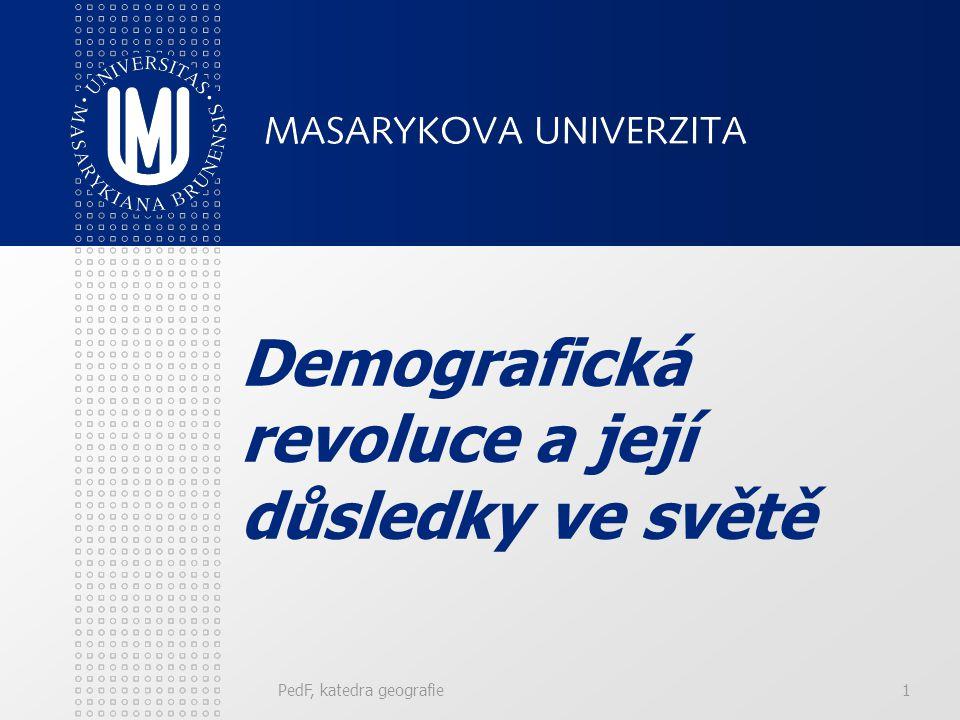 PedF, katedra geografie2 Osnova Demografická revoluce – vývoj, fáze.