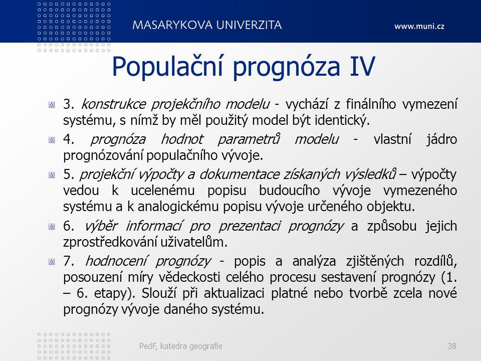 PedF, katedra geografie38 Populační prognóza IV 3.