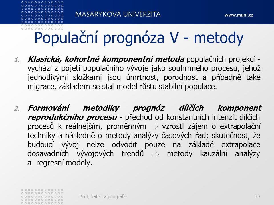 PedF, katedra geografie39 Populační prognóza V - metody 1.