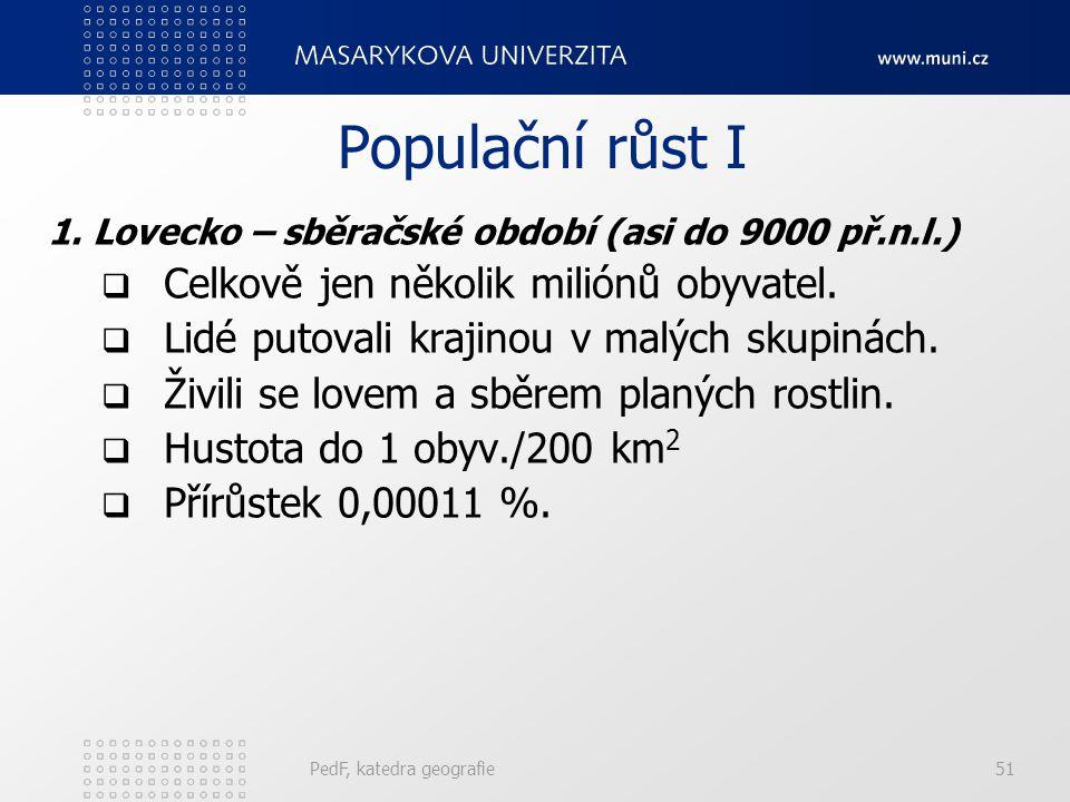 PedF, katedra geografie51 Populační růst I 1.