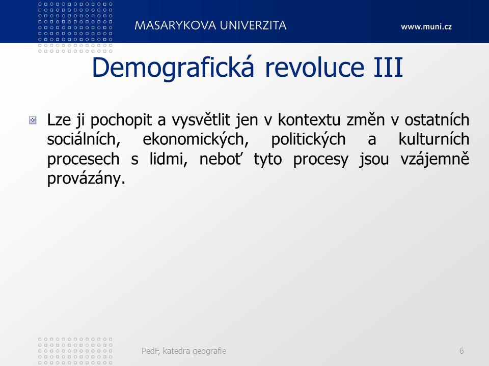 PedF, katedra geografie27 Demografická revoluce ve světě Počátek v 18.