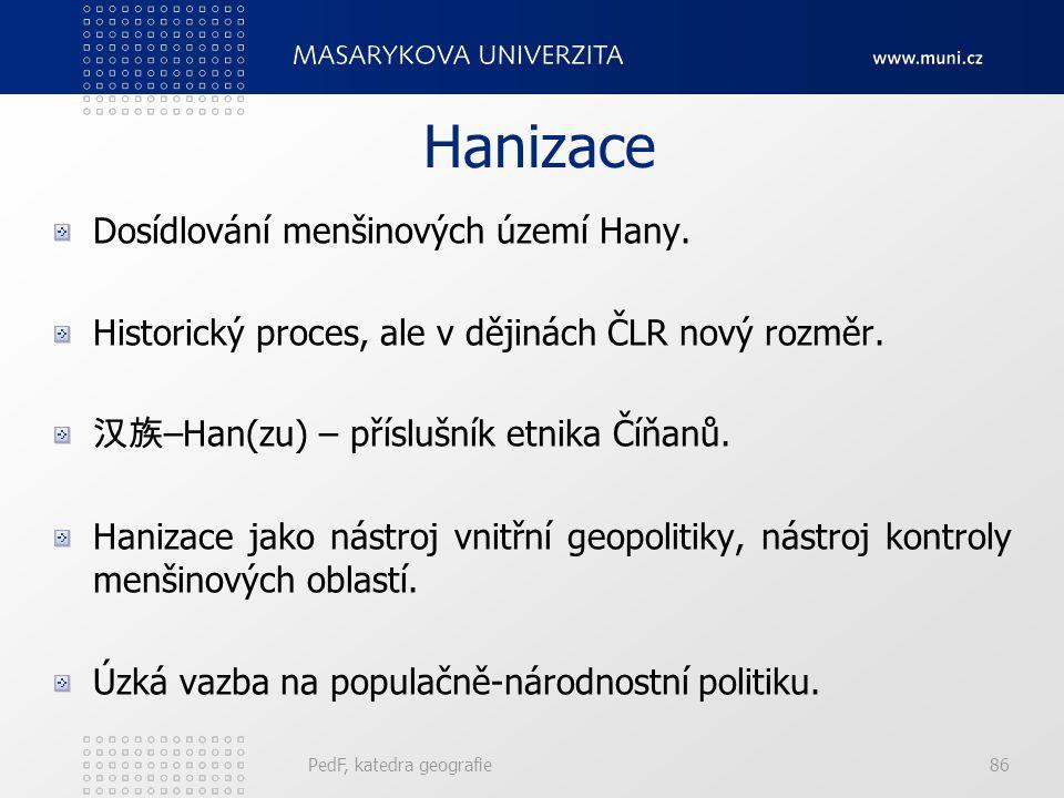 PedF, katedra geografie86 Hanizace Dosídlování menšinových území Hany.