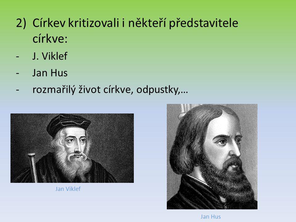 3)Jan Hus: a)kázal česky v Betlémské kapli v Praze: -měl hodně posluchačů -kritizoval církev -na Prahu byl vydán interdikt -1412 -zákaz obřadů (křty, pohřby…) -Hus odešel na Kozí hrádek Mistr Jan Hus káže v Betlémě Kozí hrádek