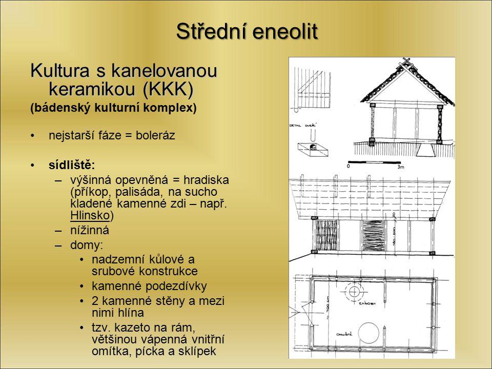 Střední eneolit Kultura s kanelovanou keramikou (KKK) (bádenský kulturní komplex) nejstarší fáze = boleráz sídliště: –výšinná opevněná = hradiska (pří