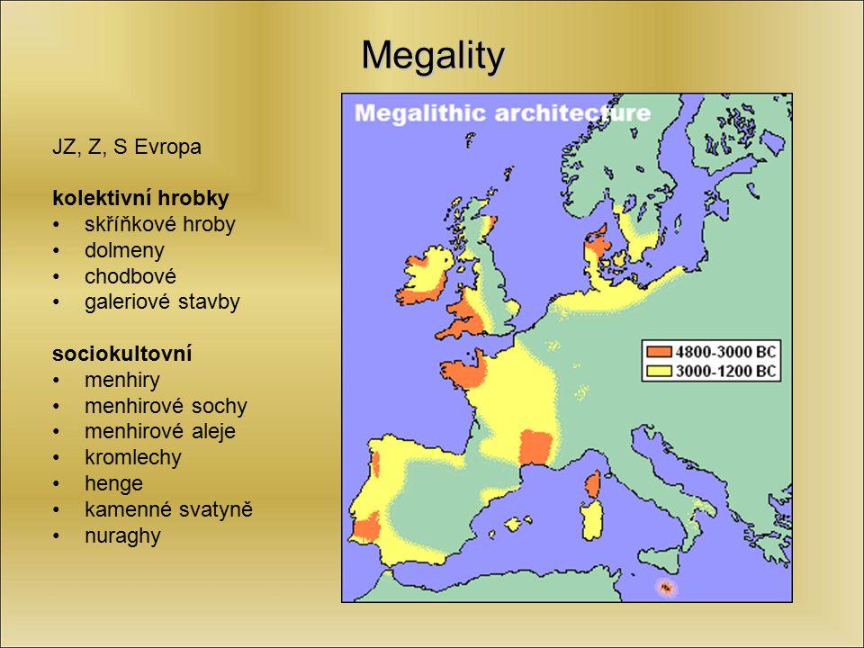 Megality JZ, Z, S Evropa kolektivní hrobky skříňkové hroby dolmeny chodbové galeriové stavby sociokultovní menhiry menhirové sochy menhirové aleje kro
