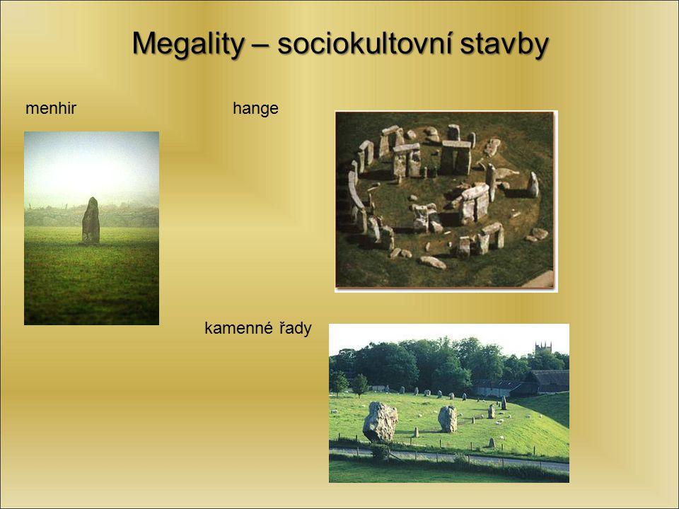 Megality – sociokultovní stavby menhir hange kamenné řady