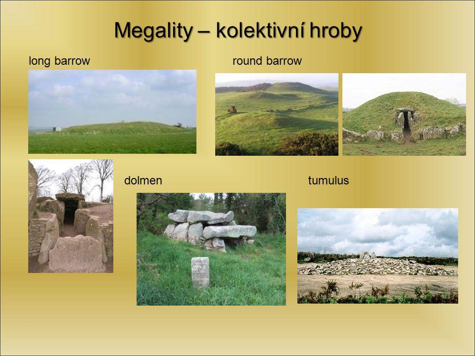 Megality – kolektivní hroby long barrow round barrow dolmen tumulus