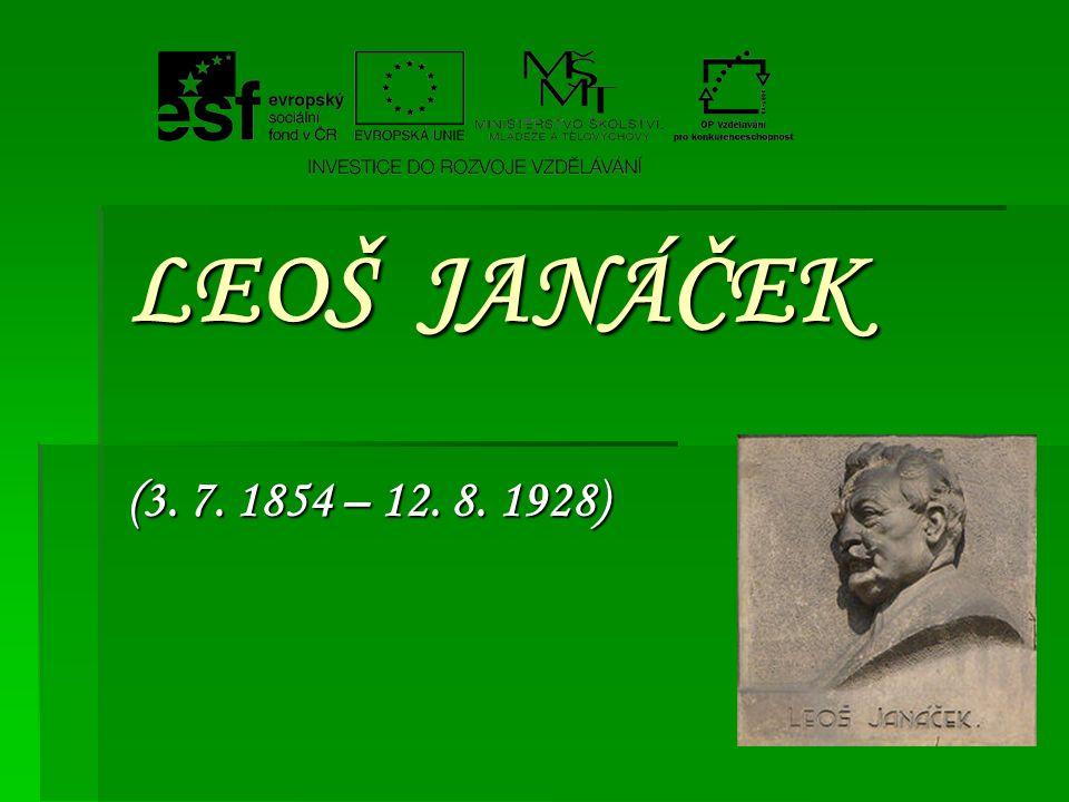 LEOŠ JANÁČEK (3. 7. 1854 – 12. 8. 1928)