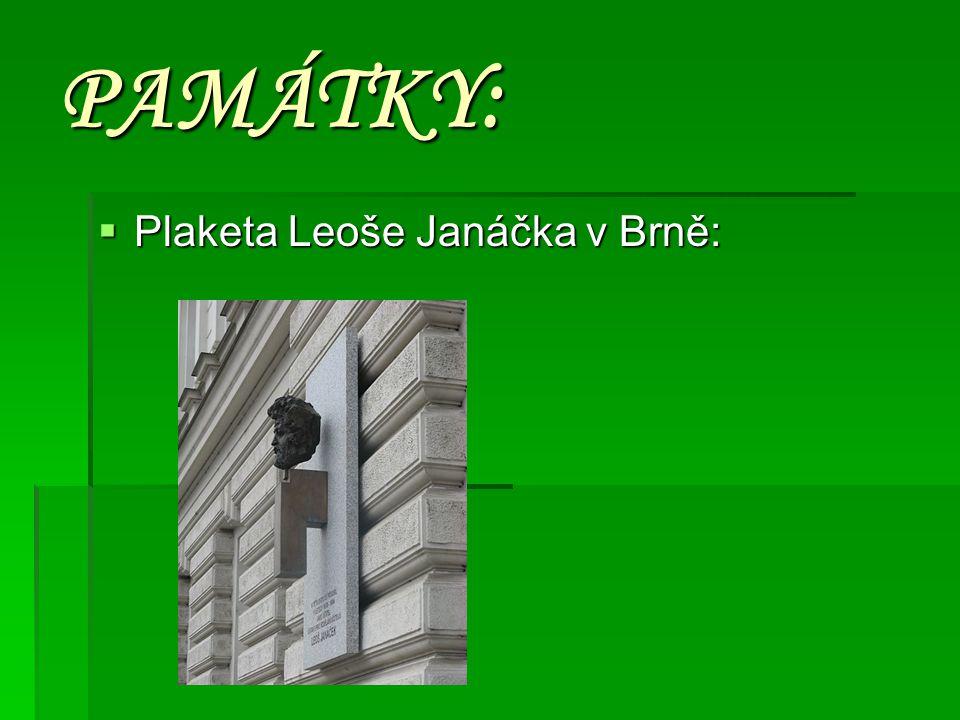 PAMÁTKY:  Plaketa Leoše Janáčka v Brně: