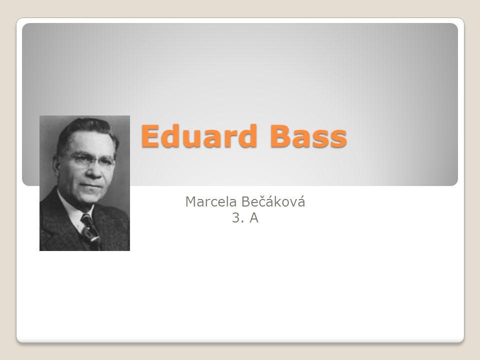 Eduard Bass Marcela Bečáková 3. A