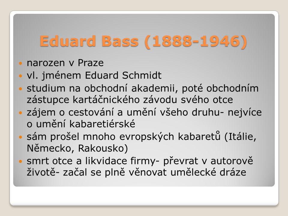 Eduard Bass (1888-1946) narozen v Praze vl.