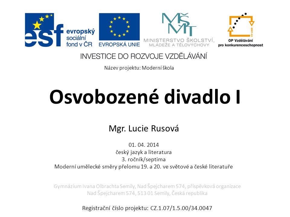 Osvobozené divadlo I Mgr.Lucie Rusová 01. 04. 2014 český jazyk a literatura 3.