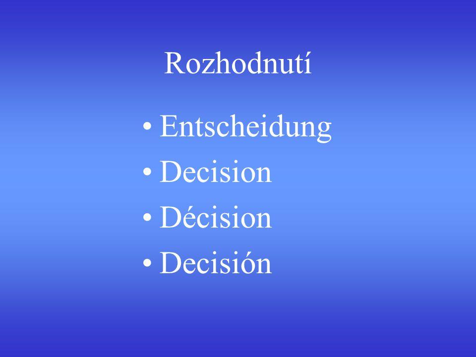 Rozhodnutí Entscheidung Decision Décision Decisión