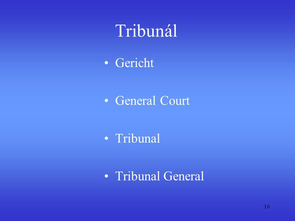 Tribunál Gericht General Court Tribunal Tribunal General 16
