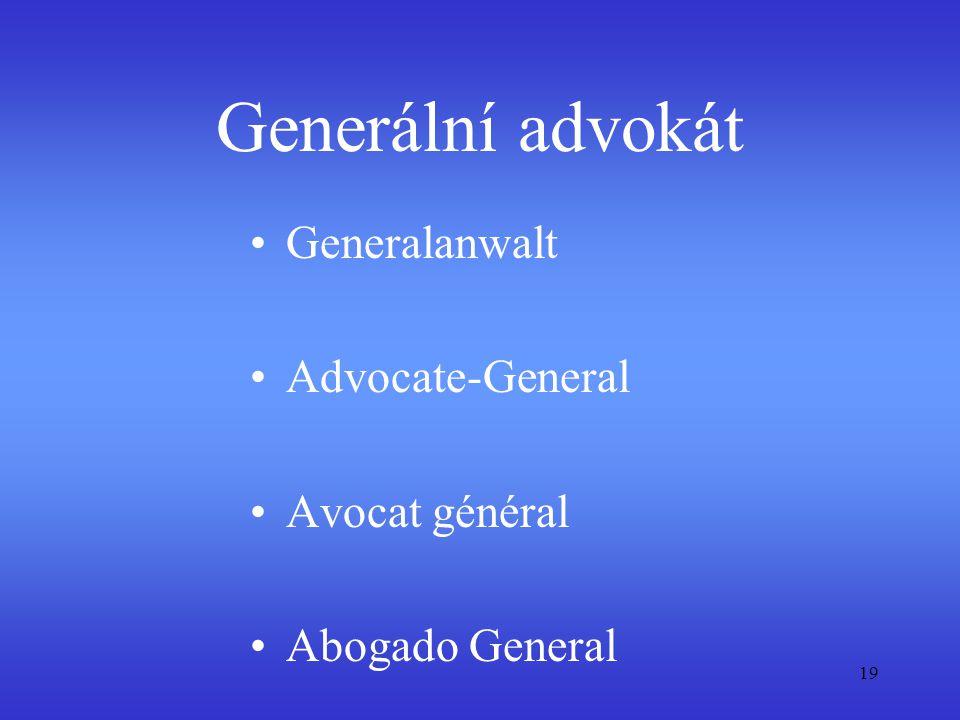 19 Generální advokát Generalanwalt Advocate-General Avocat général Abogado General