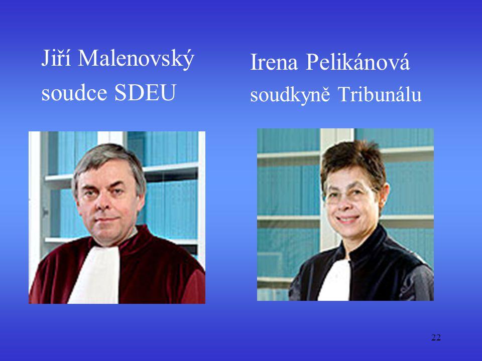 22 Jiří Malenovský soudce SDEU Irena Pelikánová soudkyně Tribunálu