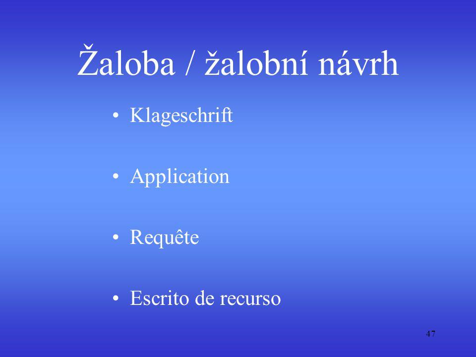 47 Žaloba / žalobní návrh Klageschrift Application Requête Escrito de recurso