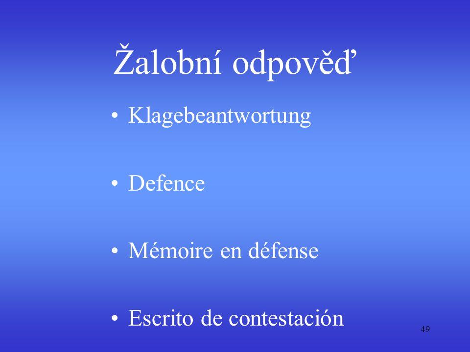 49 Žalobní odpověď Klagebeantwortung Defence Mémoire en défense Escrito de contestación