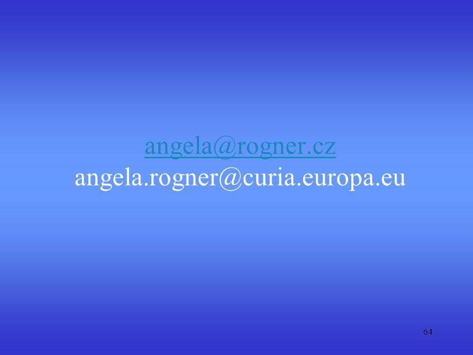 64 angela@rogner.cz angela@rogner.cz angela.rogner@curia.europa.eu