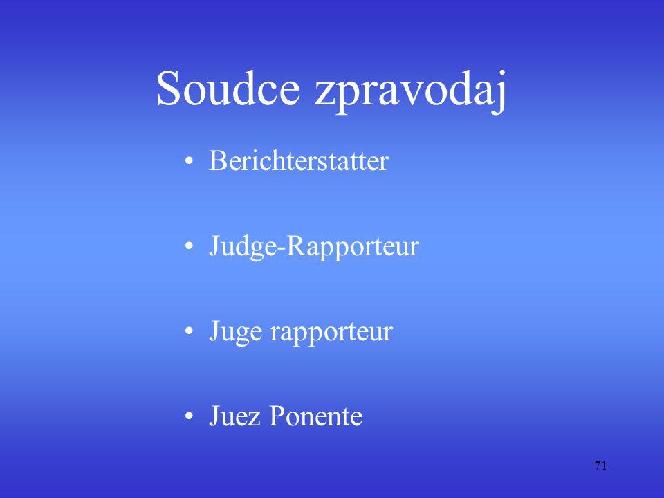 71 Soudce zpravodaj Berichterstatter Judge-Rapporteur Juge rapporteur Juez Ponente