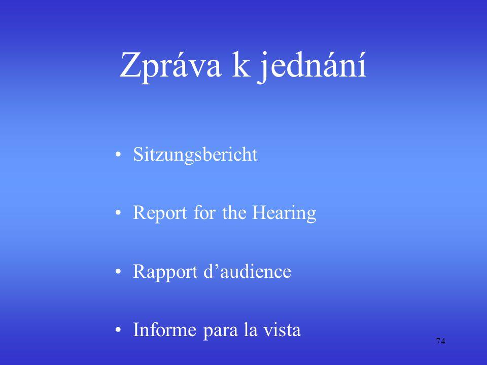 74 Zpráva k jednání Sitzungsbericht Report for the Hearing Rapport d'audience Informe para la vista