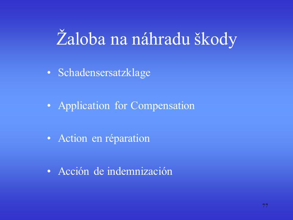 77 Žaloba na náhradu škody Schadensersatzklage Application for Compensation Action en réparation Acción de indemnización
