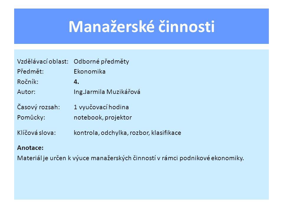 Manažerské činnosti Vzdělávací oblast:Odborné předměty Předmět:Ekonomika Ročník:4.