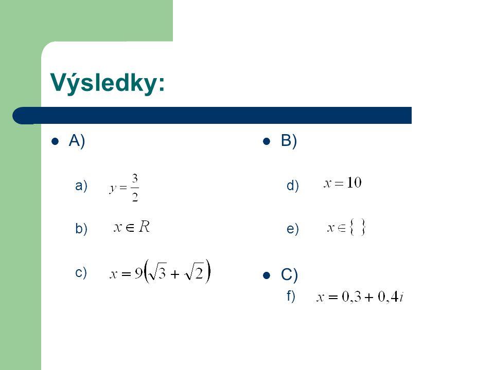 Výsledky: A) a) b) c) B) d) e) C) f)