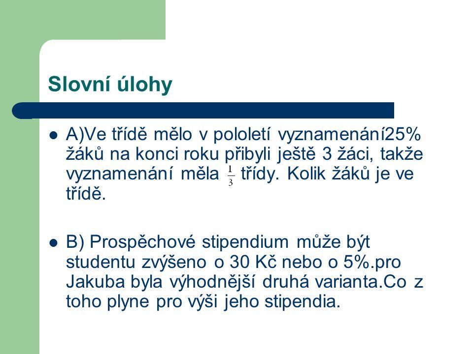 Výsledky: A) Počet žáků ve třídě je 36. B) Stipendium je vyšší než 600 Kč.