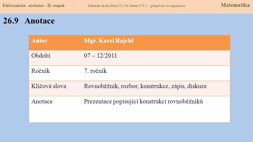 26.8 Test znalostí Správné odpovědi: 1.Jak se nazývá průsečík dvou stran? a). strana b). vrchol c). výška d). obsah 3. Kolik má tento obr. počet řešen