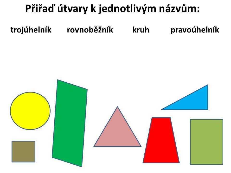 Přiřaď útvary k jednotlivým názvům: trojúhelníkrovnoběžníkkruhpravoúhelník