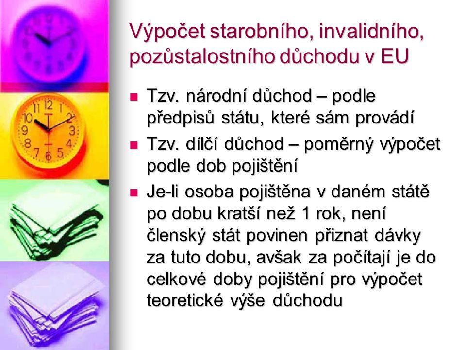 Výpočet starobního, invalidního, pozůstalostního důchodu v EU Tzv.