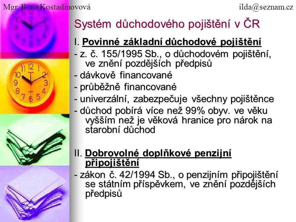 Systém důchodového pojištění v ČR I. Povinné základní důchodové pojištění - z.
