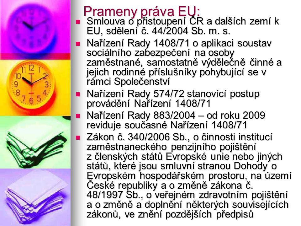 Prameny práva EU: Smlouva o přistoupení ČR a dalších zemí k EU, sdělení č.