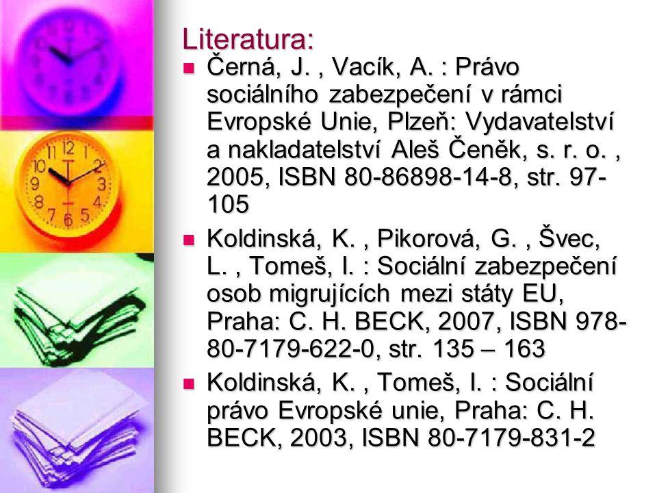Literatura: Černá, J., Vacík, A.
