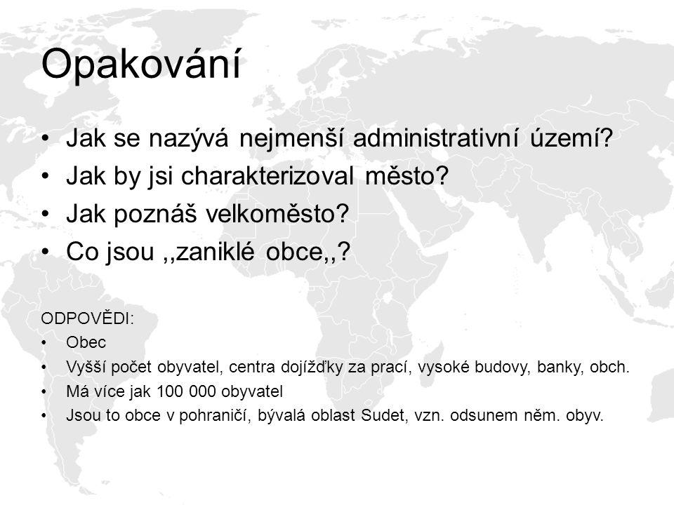 REGIONY ČESKÉ REPUBLIKY Území každého státu lze rozdělit na menší celky, oblasti neboli regiony.