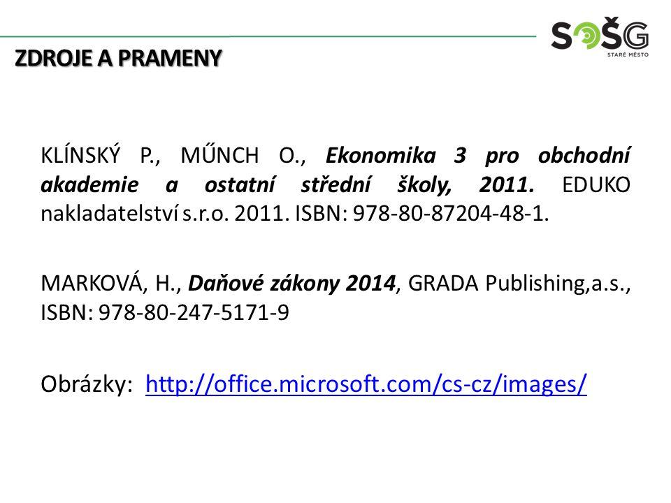 ZDROJE A PRAMENY KLÍNSKÝ P., MŰNCH O., Ekonomika 3 pro obchodní akademie a ostatní střední školy, 2011.