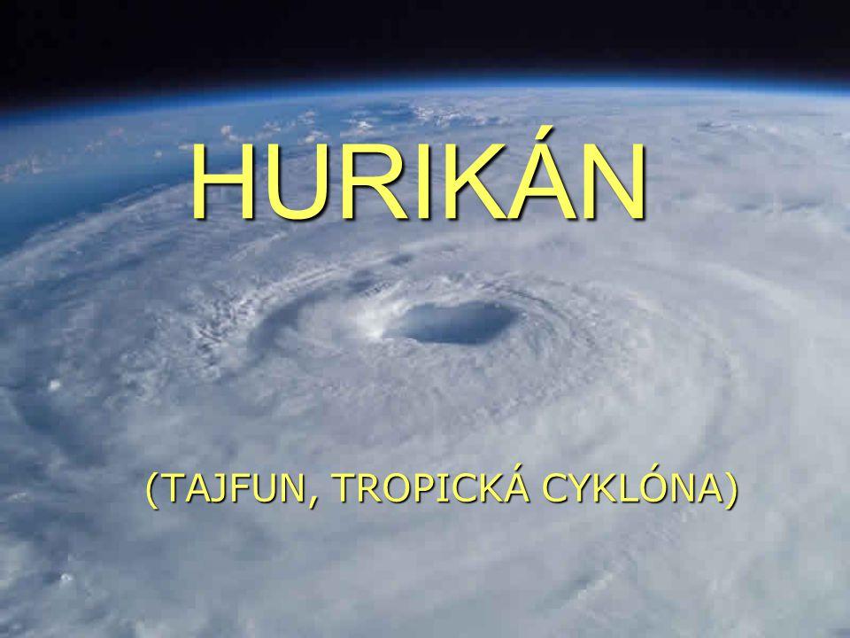HURIKÁN (TAJFUN, TROPICKÁ CYKLÓNA)