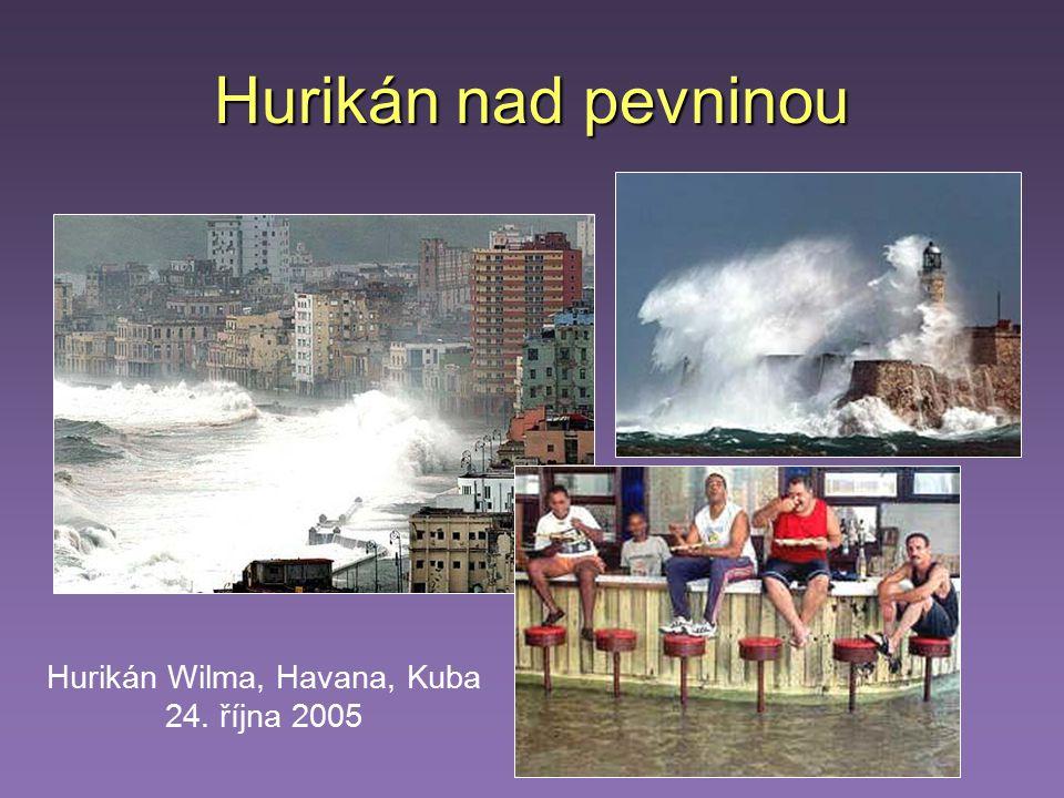 Hurikán nad pevninou Hurikán Wilma, Havana, Kuba 24. října 2005