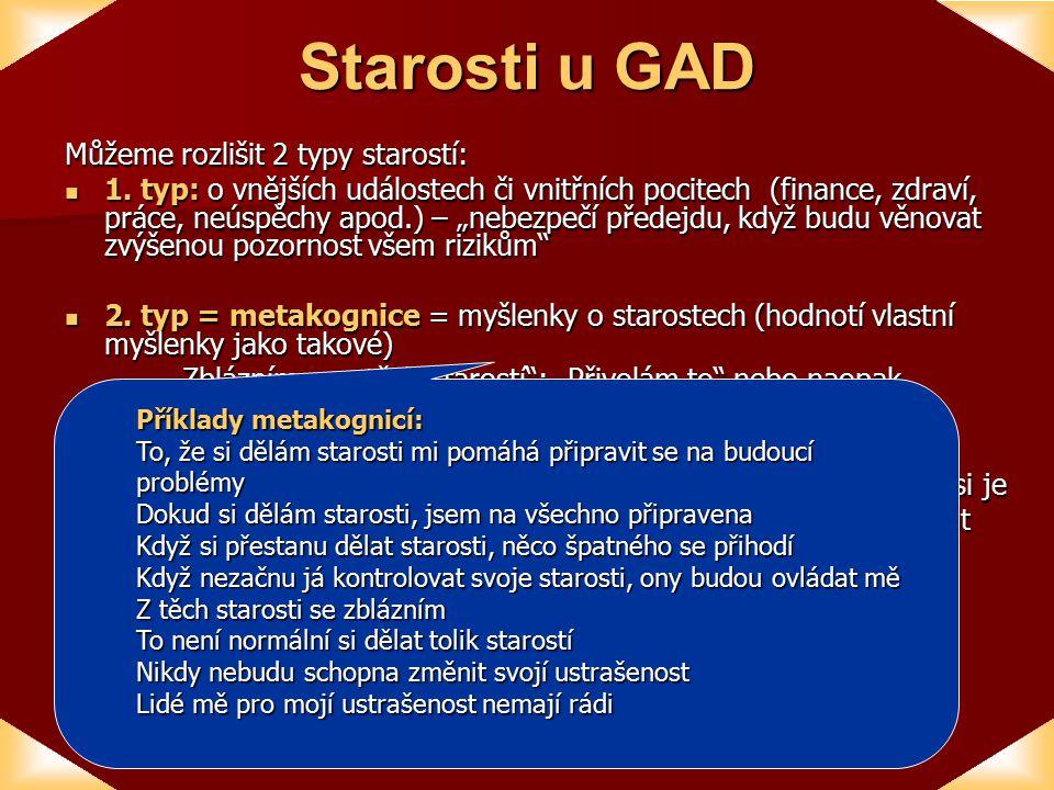 Starosti u GAD Můžeme rozlišit 2 typy starostí: 1.