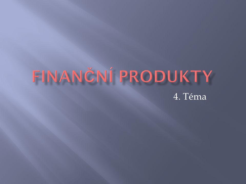  Bankovní spoření (běžný účet/spořící účet, vkladový účet/termínovaný vklad)  Stavební spoření, penzijní připojištění (stát.