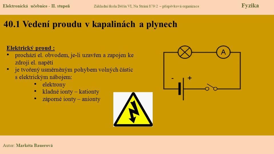 40.1 Vedení proudu v kapalinách a plynech Elektronická učebnice - II.