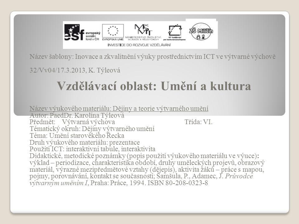 Název šablony: Inovace a zkvalitnění výuky prostřednictvím ICT ve výtvarné výchově 32/Vv04/17.3.2013, K. Týleová Vzdělávací oblast: Umění a kultura Ná