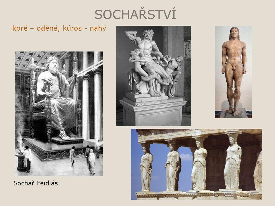 SOCHAŘSTVÍ koré – oděná, kúros - nahý Sochař Feidiás