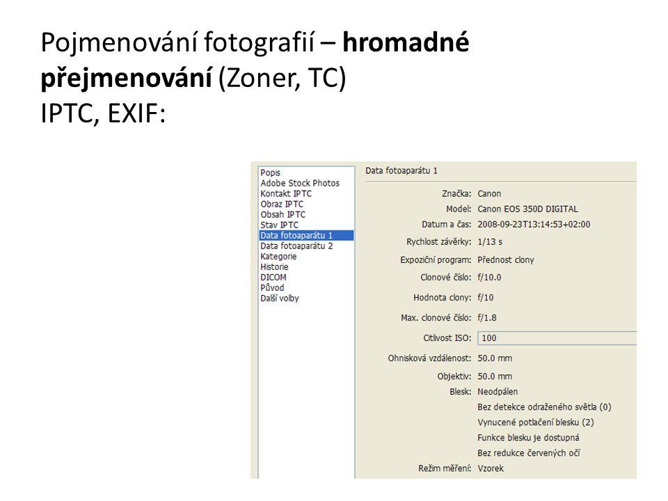 Pojmenování fotografií – hromadné přejmenování (Zoner, TC) IPTC, EXIF: