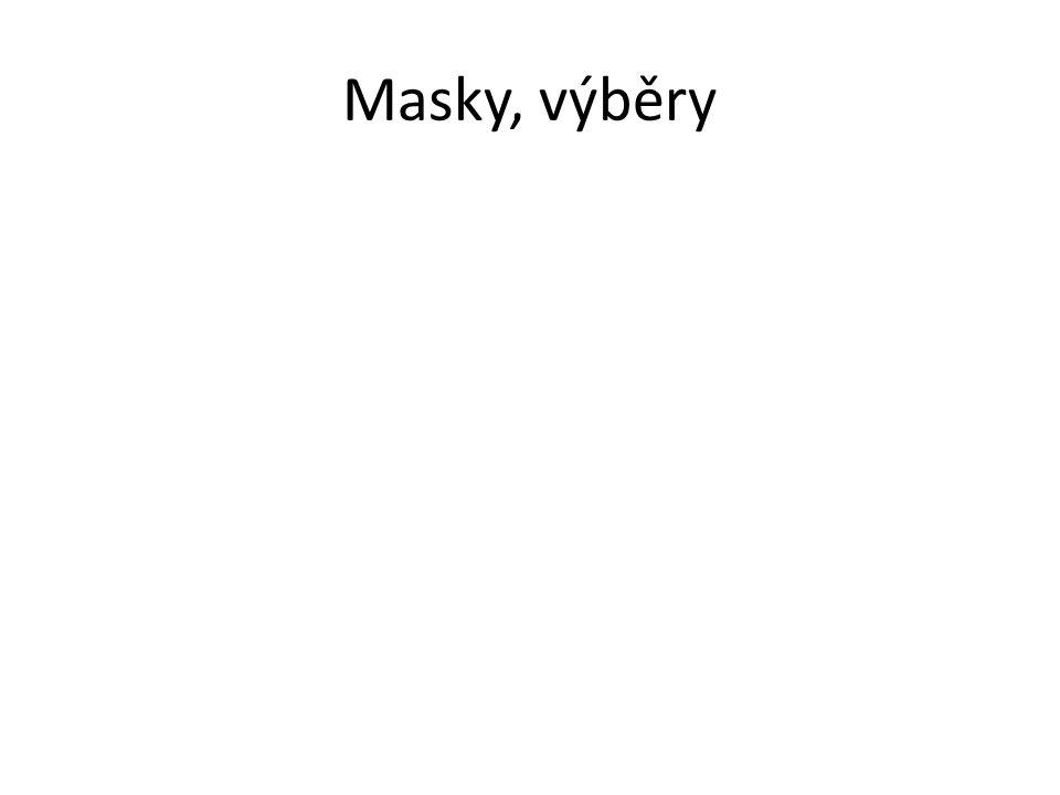Masky, výběry
