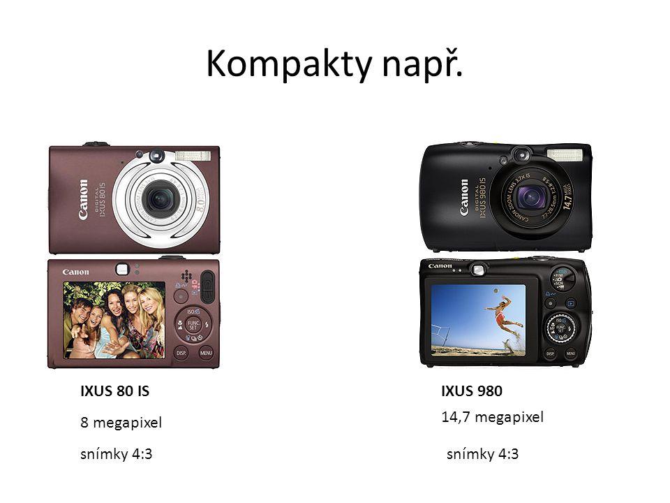 Kompakty např. IXUS 980IXUS 80 IS snímky 4:3 14,7 megapixel 8 megapixel snímky 4:3