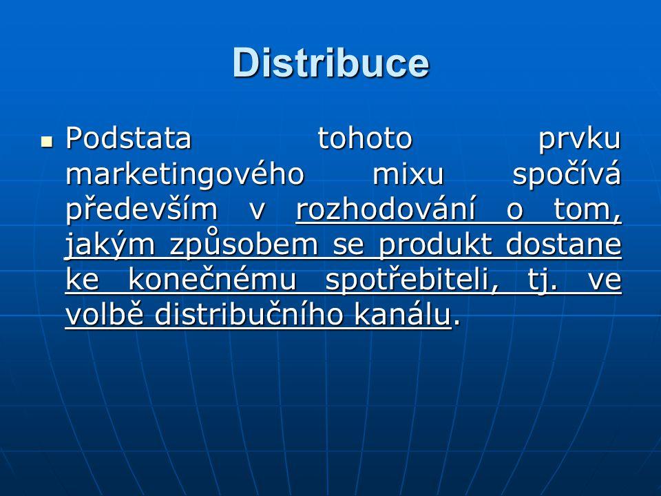 Distribuce Podstata tohoto prvku marketingového mixu spočívá především v rozhodování o tom, jakým způsobem se produkt dostane ke konečnému spotřebitel